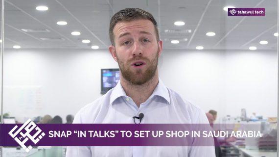 Snap in talks to set up shop in Saudi Arabia
